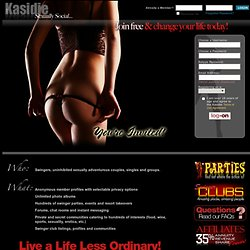 Social Community for adventurous couples and others. Swingers Personals on Kasidie.com