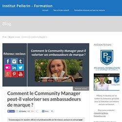 Comment le Community Manager peut-il valoriser ses ambassadeurs de marque