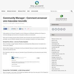 Community Manager : Comment annoncer une mauvaise nouvelle