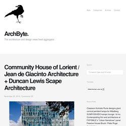 Community House of Lorient / Jean de Giacinto Architecture + Duncan Lewis Scape Architecture