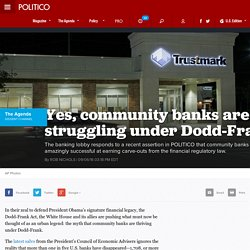 Yes, community banks are struggling under Dodd-Frank
