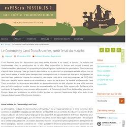Le Community Land Trust Bruxelles, sortir le sol du marché - esPASces POSSIBLES ?