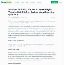 We Aren't a Class, We Are a Community! 8 Ways to Get Children Excited about Learning with You!
