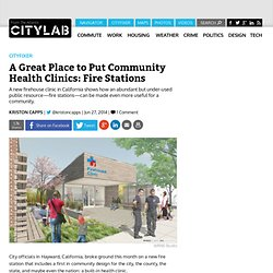 A Great Place to Put Community Health Clinics: Fire Stations