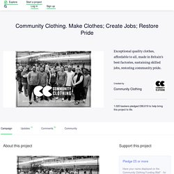 Community Clothing. Make Clothes; Create Jobs; Restore Pride by Community Clothing