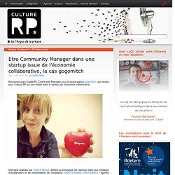 Etre Community Manager dans une startup issue de l'économie collaborative, la cas gogomitch