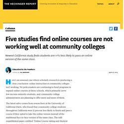 Five studies find online courses are not working well at community colleges