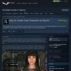 How to create Cute Character on Skyrim