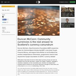 Duncan McCann: Community currencies is the real answer to Scotland's currency conundrum