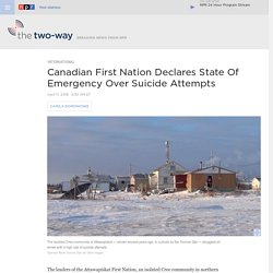 In Canada, First Nation Community Declares State Of Emergency Over Suicide Attempts