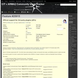 Feature #25915: Official support for 3rd party plugins (dll's) - ARMA2 Community Issue Tracker - DH: (ARMA) Development Unraveled