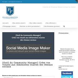 [Outil du Community Manager] Créez vos visuels aux dimensions exactes des réseaux sociaux