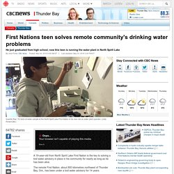 First Nations teen solves remote community's drinking water problems - Thunder Bay