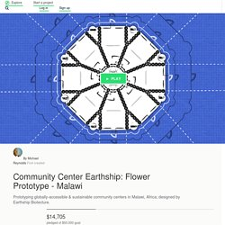 Community Center Earthship: Flower Prototype - Malawi by Michael Reynolds