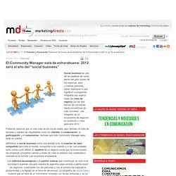"""El Community Manager está de enhorabuena: 2012 será el año del """"social business"""""""