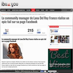 Le community manager de Lana Del Rey France réalise un epic fail sur sa page Facebook