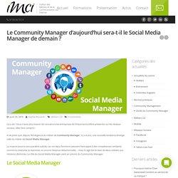 Le Community Manager d'aujourd'hui sera-t-il le Social Media Manager de demain ? - IMCI, Formation réseaux sociaux et community management