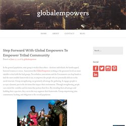 Step Forward With Global Empowers To Empower Tribal Community – globalempowers