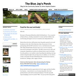 The Blue Jay's Perch | Blog for the Community Garden at Johns Hopkins Eastern
