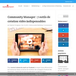 Community Manager : 7 outils de création vidéo indispensables