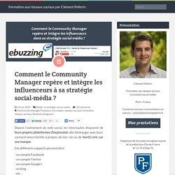 Comment le Community Manager repère et intègre les influenceurs à sa stratégie social