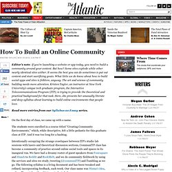 How To Build an Online Community - Kristen Taylor - Technology - The ...