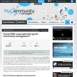 Social CRM, voyez plus loin que le community management !