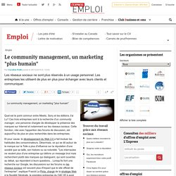 "Le community management, un marketing ""plus humain"""