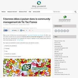 5 bonnes idées à puiser dans le community management de Tic Tac France