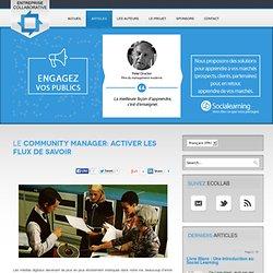 Entreprise Collaborative - Le Community Manager: activer les flu