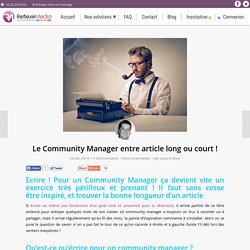 Le Community Manager entre article long ou court !