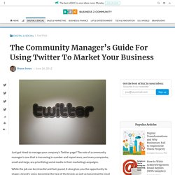 The Community Manager's Guide For Using Twitter To Market Your Business