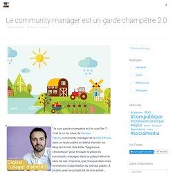 Le community manager est un garde champêtre 2.0