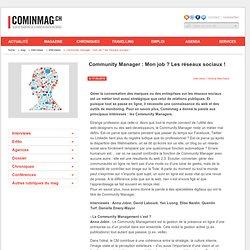 Community Manager : Mon job ? Les réseaux sociaux !