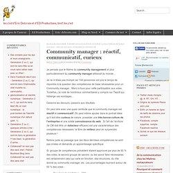 Community manager : réactif, communicatif, curieux