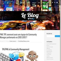 PME TPE créez une équipe de Community Manager performante en 2012-2013