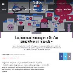Luc, community manager: «On s'en prend vite plein la gueule»