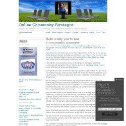 Here's why you're not a community manager « Online Community Str