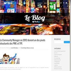 Le Community Manager en 2012 devient un des pivots structurels des PME et TPE