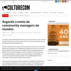 Regards croisés de community managers de musées – Culturecom