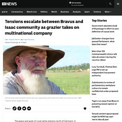 Tensions escalate between Bravus and Isaac community as grazier takes on multinational company