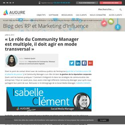 """Le rôle du Community Manager est multiple, il doit agir en mode transversal"" 