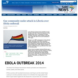 Gay community under attack in Liberia over Ebola outbreak:Thursday 23 October 2014