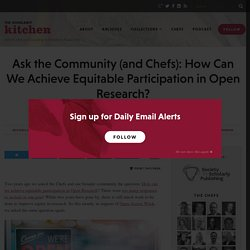 Ask the Community (and Chefs): How Can We Achieve Equitable Participation in Open Research?
