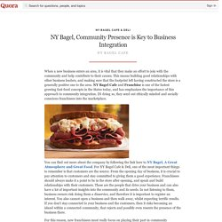 NY Bagel, Community Presence is Key to Business Integration
