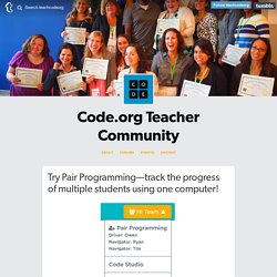 Teacher Community — Try Pair Programming—track the progress of...