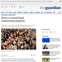 How to crowd-fund community projects | Voluntary Sector Network | Guardian Professional