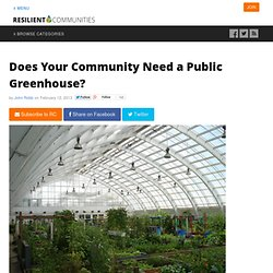 Does Your Community Need a Public Greenhouse?