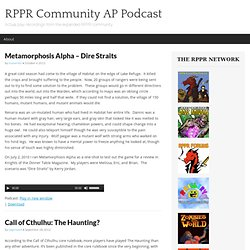 RPPR Community AP Podcast | Actual play recordings from the expanded RPPR community | Page 8