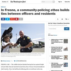 In Fresno, police focus on building relationships, not making arrests